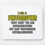 Photographer...Superior Intelligence Mouse Pad