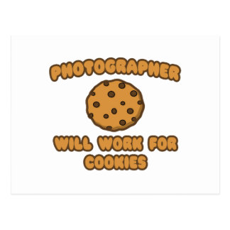 Photographer .. Will Work for Cookies Postcard