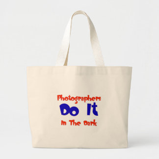 Photographers DO IT In The Dark Large Tote Bag