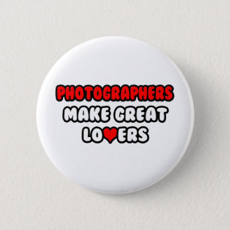 Photographers Make Great Lovers Pinback Button