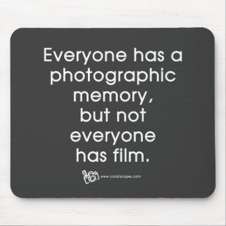 Photographic Memory Quote Mouse Pad