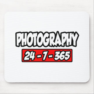 Photography 24-7-365 mouse pad