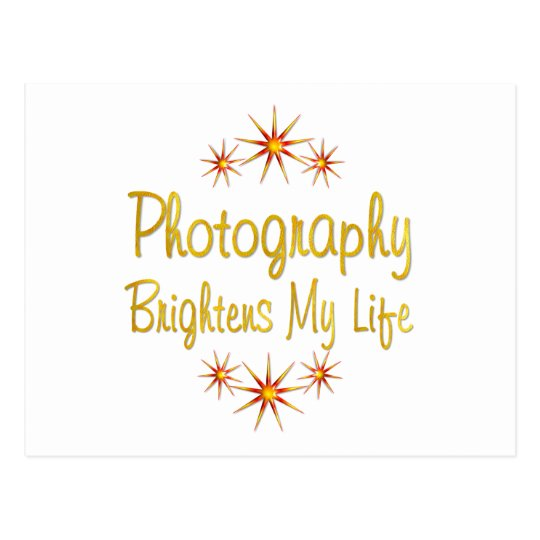 Photography Brightens My Life Postcard