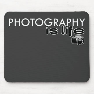 Photography Is Life Mouse Pad