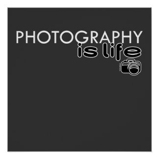 Photography Is Life Poster