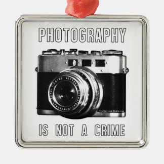 Photography is not a crime. metal ornament