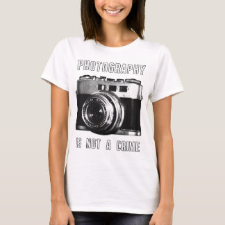 Photography is not a crime. T-Shirt