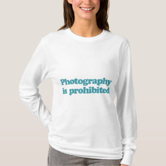 Photography is Prohibited T-Shirt