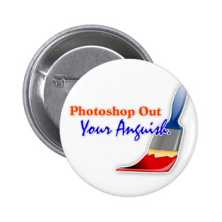 """""""Photoshop Out Your Anguish"""" Design Button"""
