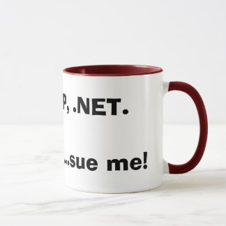PHP, ASP, .NET.Im a geek...sue me! Mug