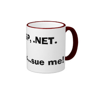 PHP, ASP, .NET.Im a geek...sue me! Ringer Mug