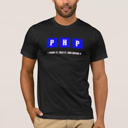 php  think it , talk it, dream it T-Shirt