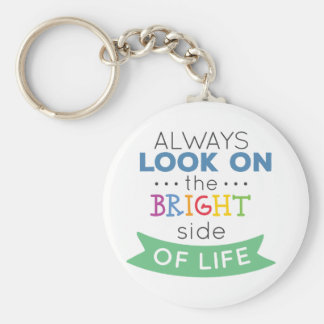 Phrase Look on the bright side of life Keychain