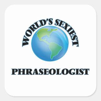 Phraseologist más atractivo del mundo pegatina cuadradas