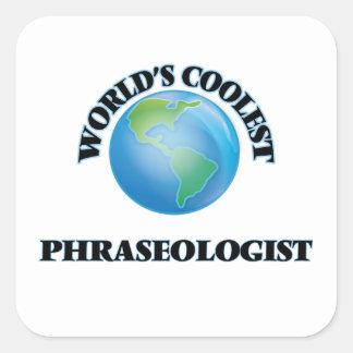 Phraseologist más fresco del mundo calcomanias cuadradas
