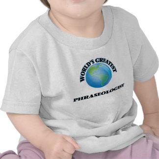 Phraseologist más grande del mundo camiseta