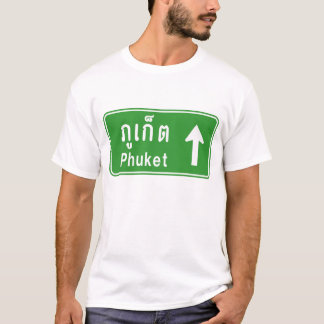 Phuket Ahead ⚠ Thai Highway Traffic Sign ⚠ T-Shirt