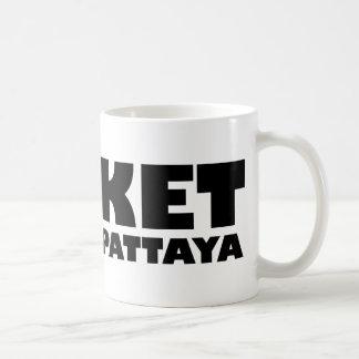 PHUKET I'LL GO TO PATTAYA COFFEE MUG