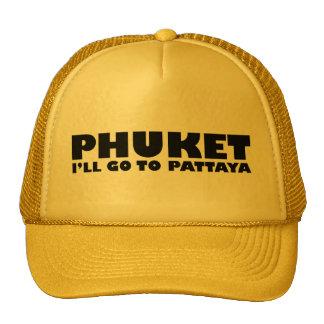 PHUKET I'LL GO TO PATTAYA TRUCKER HAT