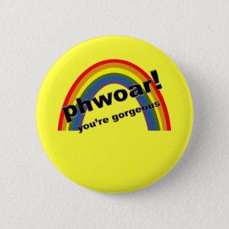 Phwoar - You're Gorgeous Pinback Button