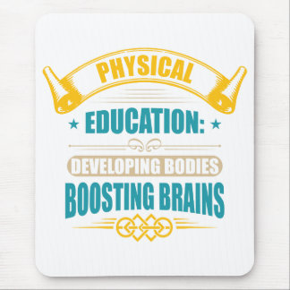 Phys Ed...Developing Bodies, Boosting Brains Mouse Pad