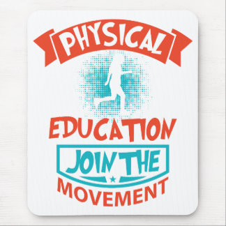 Physical Education...Join the Movement Mouse Pad