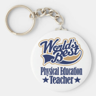 Physical Education Teacher Gift For (Worlds Best) Keychain