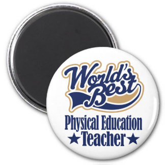 Physical Education Teacher Gift For (Worlds Best) Magnet