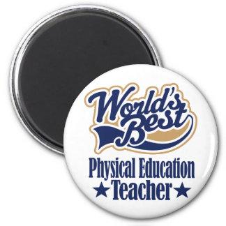 Physical Education Teacher Gift For (Worlds Best) Fridge Magnet