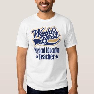 Physical Education Teacher Gift For (Worlds Best) T-Shirt