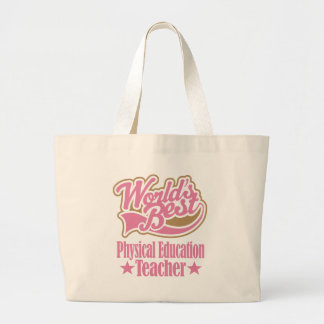 Physical Education Teacher Gift (Worlds Best) Large Tote Bag