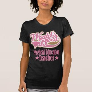 Physical Education Teacher Gift (Worlds Best) Tshirt