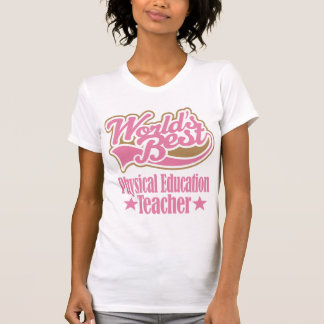Physical Education Teacher Gift (Worlds Best) Shirts