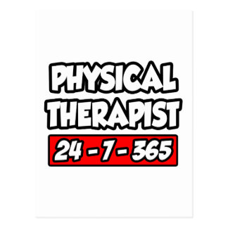 Physical Therapist 24-7-365 Postcard