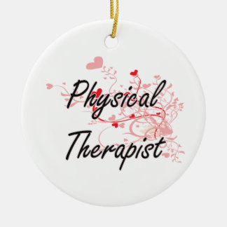 Physical Therapist Artistic Job Design with Hearts Ceramic Ornament