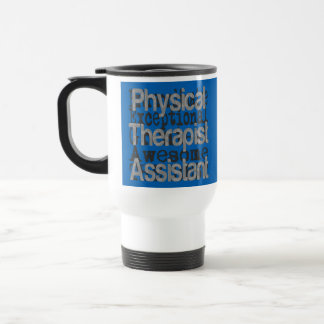Physical Therapist Assistant Extraordinaire Travel Mug