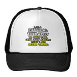 Physical Therapist...Assume I Am Never Wrong Trucker Hat