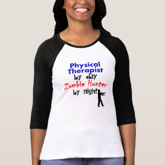 Physical Therapist By Day Zombie Hunter By Night Shirt