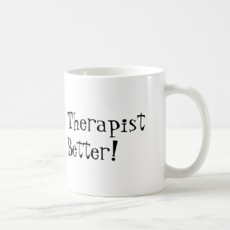 Physical Therapist Do It Better! Classic White Coffee Mug