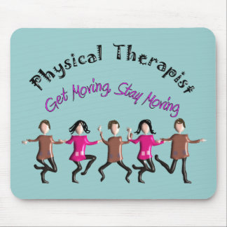 """Physical Therapist Gifts """"Get moving, stay moving"""" Mouse Pad"""