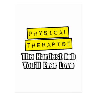 Physical Therapist...Hardest Job You'll Ever Love Postcard
