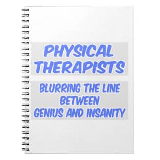 Physical Therapist Joke .. Genius and Insanity Note Books