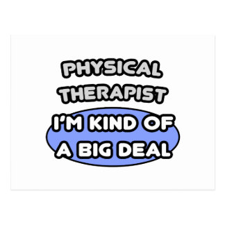 Physical Therapist ... Kind of a Big Deal Postcard