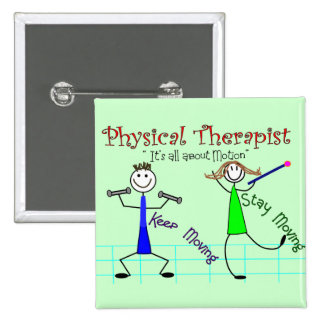 """Physical Therapist Stick People """"Keep Moving"""" Button"""
