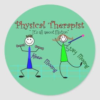 """Physical Therapist Stick People """"Keep Moving"""" Classic Round Sticker"""