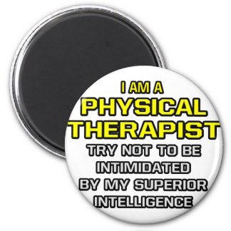 Physical Therapist...Superior Intelligence 2 Inch Round Magnet