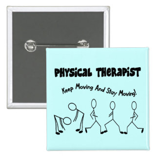 Physical Therapist T-Shirts and Gifts Pinback Button