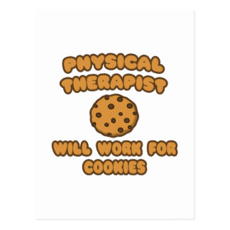 Physical Therapist  .. Will Work for Cookies Postcard