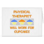 Physical Therapist ... Will Work For Cupcakes Cards