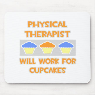 Physical Therapist ... Will Work For Cupcakes Mouse Pad